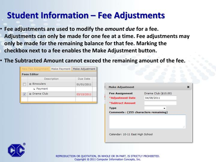 Fee adjustments are used to modify the