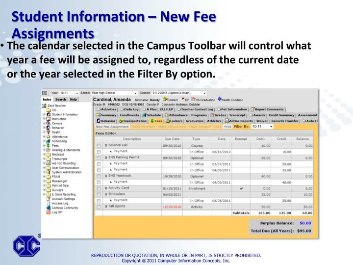 The calendar selected in the Campus Toolbar will control what year a fee will be assigned to, regardless of the current date or the year selected in the