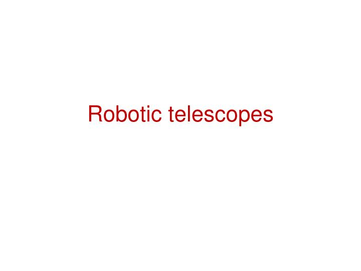 Robotic telescopes