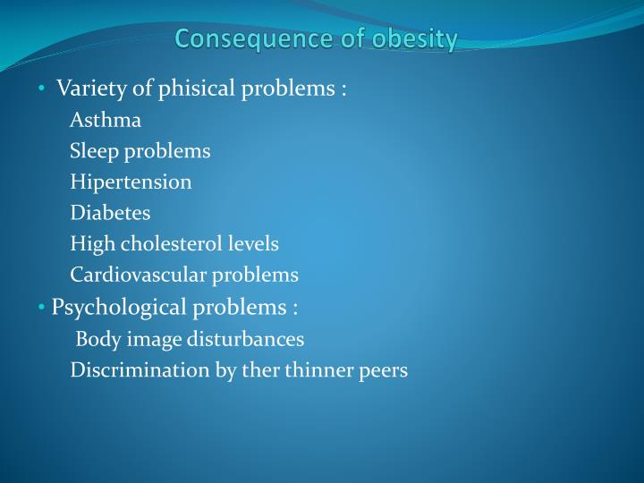Consequence of obesity