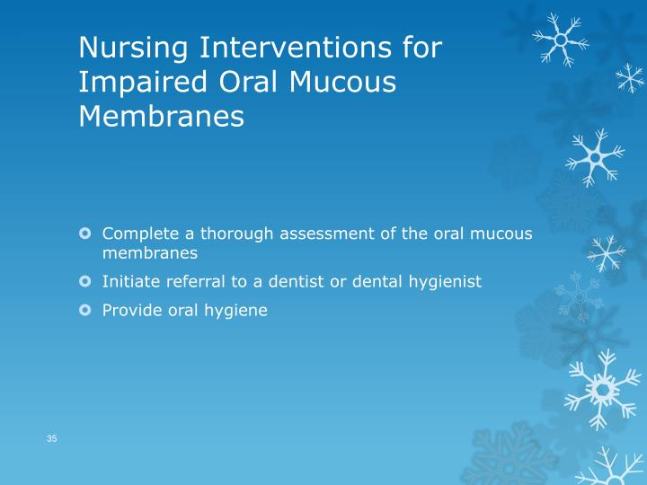 Nursing Interventions for Impaired Oral Mucous Membranes