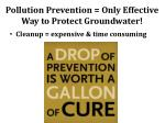 pollution prevention only effective way to protect groundwater