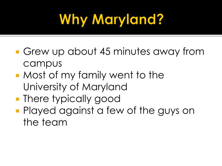 Why Maryland?