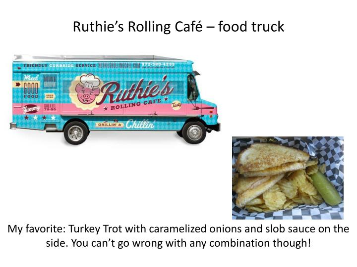 Ruthie's Rolling Café – food truck