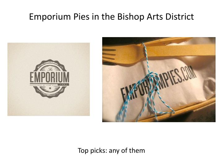 Emporium Pies in the Bishop Arts District
