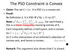the psd constraint is convex