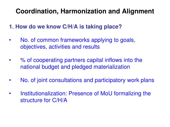 Coordination, Harmonization and Alignment