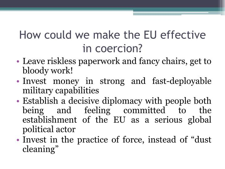 How could we make the EU effective in coercion?