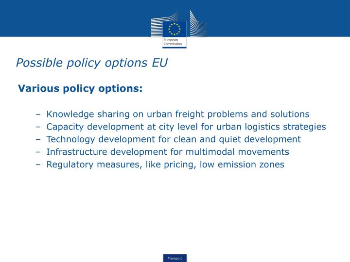 Various policy options: