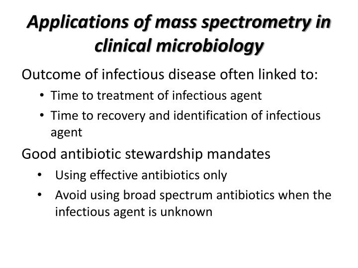 Applications of mass spectrometry in clinical microbiology1