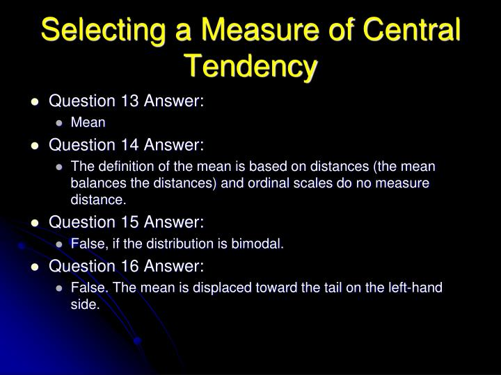 Selecting a Measure of Central Tendency