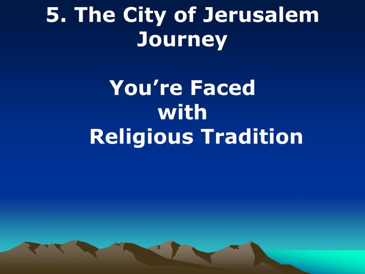 5. The City of Jerusalem