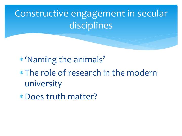 Constructive engagement in secular disciplines
