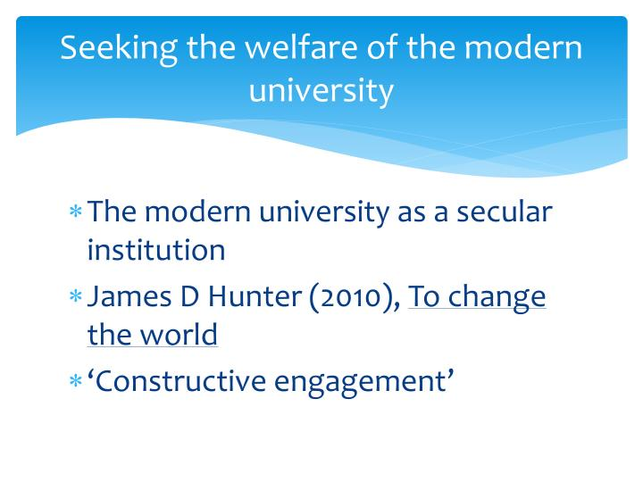 Seeking the welfare of the modern university