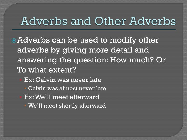 Adverbs and Other Adverbs