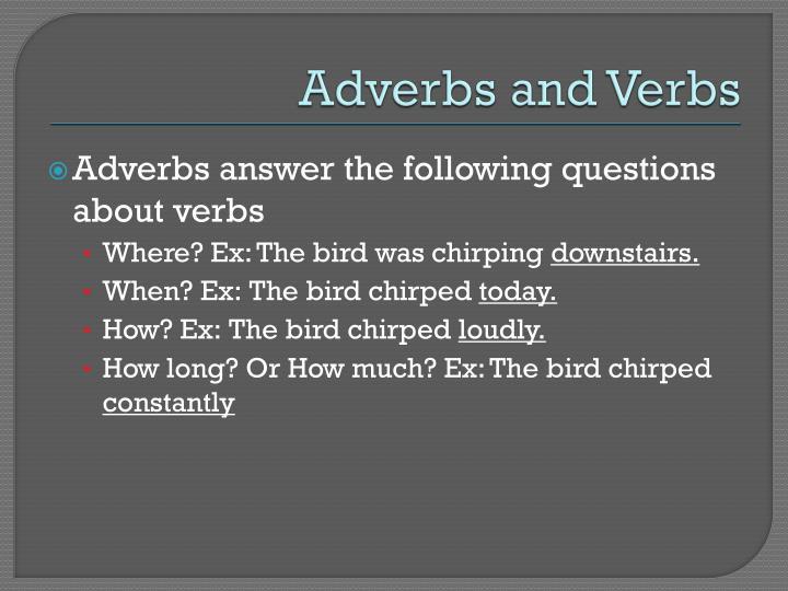 Adverbs and Verbs