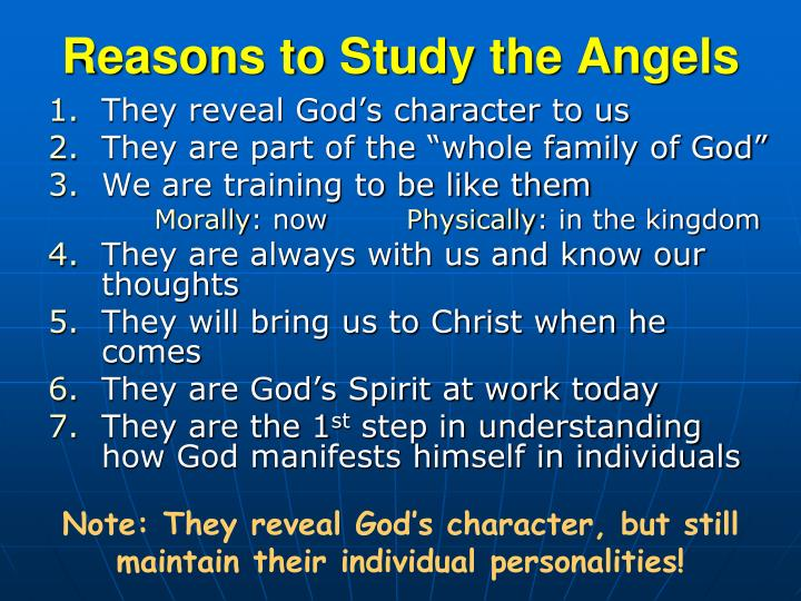 Reasons to study the angels