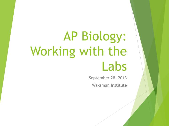 AP Biology:  Working with the Labs