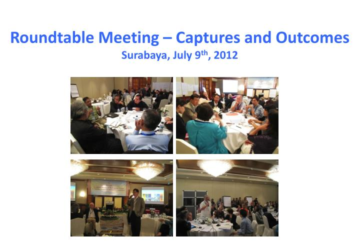 Roundtable Meeting – Captures and Outcomes