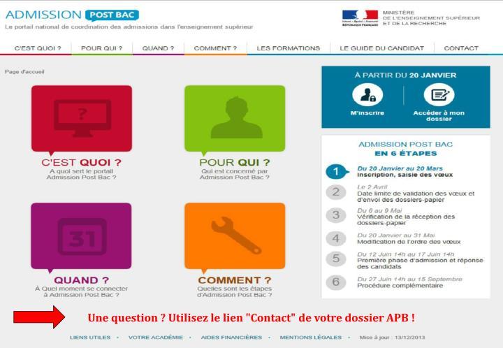 """Une question ? Utilisez le lien """"Contact"""" de votre dossier APB !"""