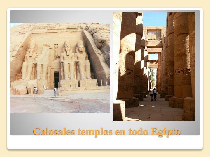 Colosales templos en todo Egipto