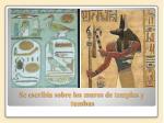 se escrib a sobre los muros de templos y tumbas