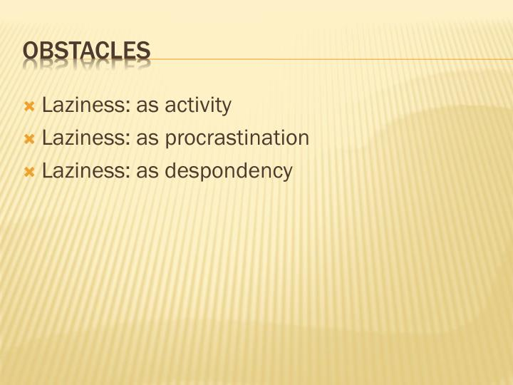 Laziness: as activity