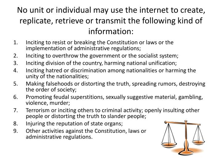 No unit or individual may use the internet to create, replicate, retrieve or transmit the following kind of information: