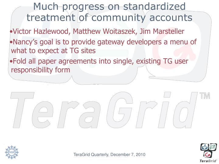 Much progress on standardized treatment of community accounts