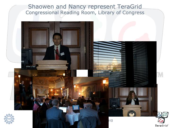 Shaowen and nancy represent teragrid congressional reading room library of congress