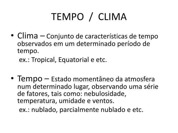 TEMPO  /  CLIMA