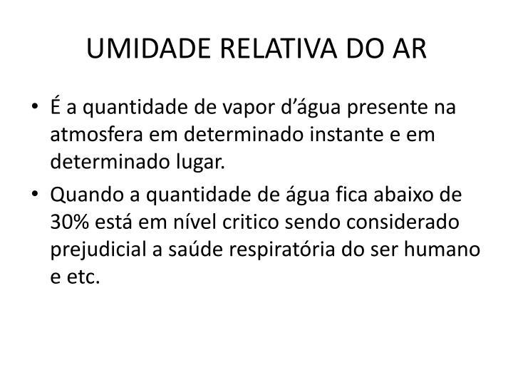 UMIDADE RELATIVA DO AR