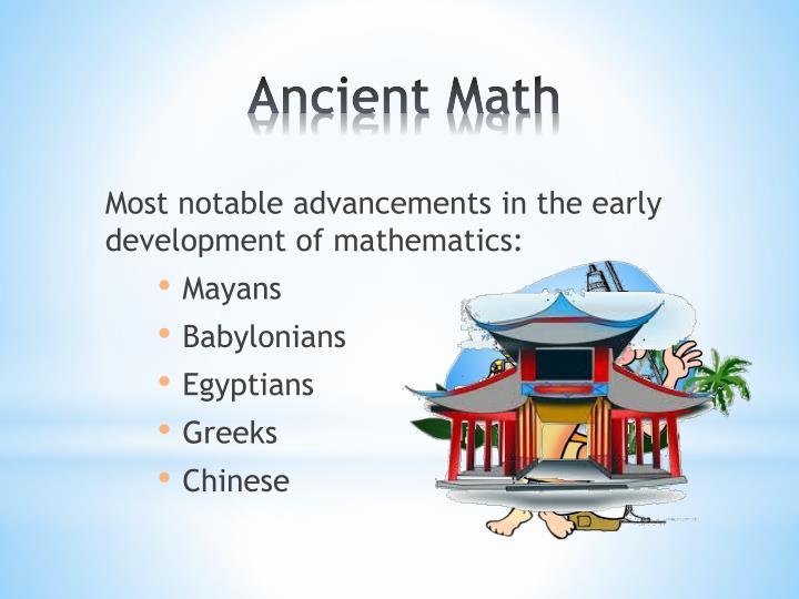 Most notable advancements in the early development of mathematics: