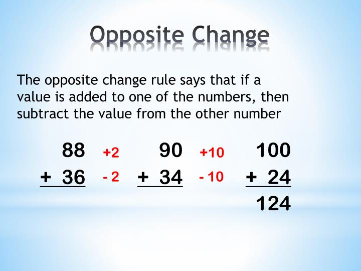 The opposite change rule says that if a value is added to one of the numbers, then subtract the value from the other number