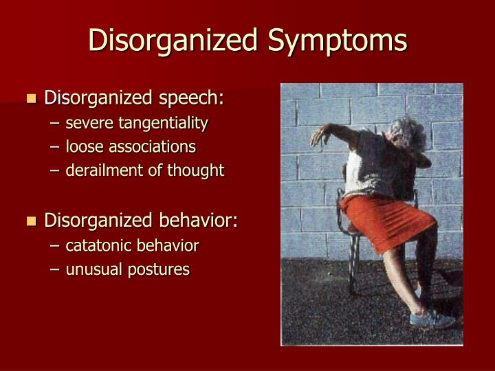 Disorganized Symptoms
