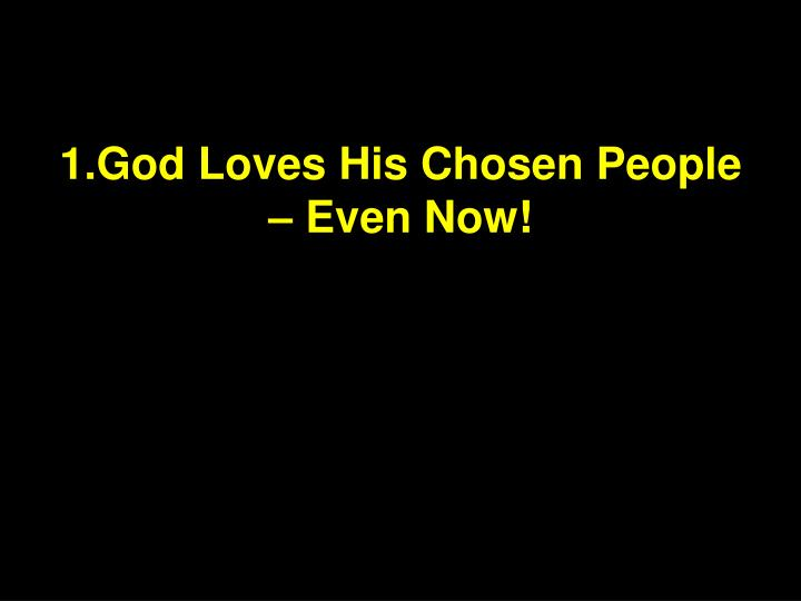 1.God Loves His Chosen People