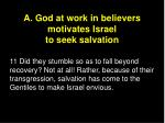 a god at work in believers motivates israel to seek salvation