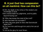 b a just god has compassion on all mankind how can this be