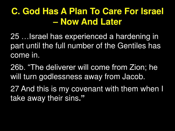 C. God Has A Plan To Care For Israel – Now And Later