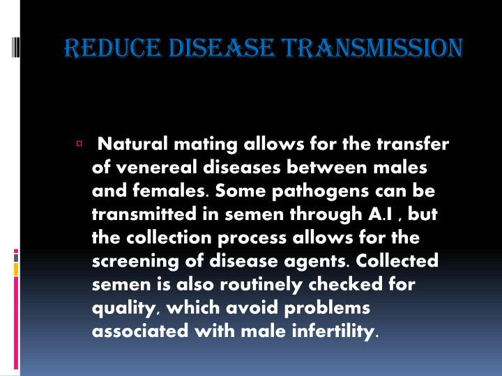 Reduce disease transmission