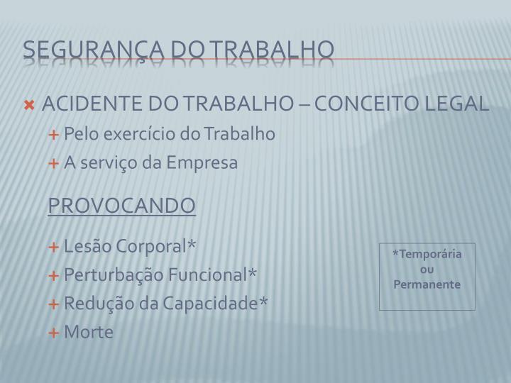 ACIDENTE DO TRABALHO – CONCEITO LEGAL