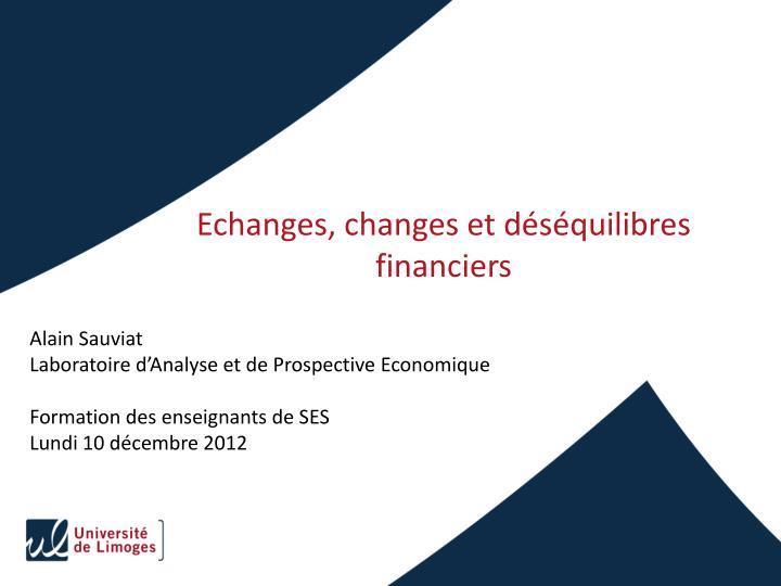 Echanges, changes et déséquilibres financiers