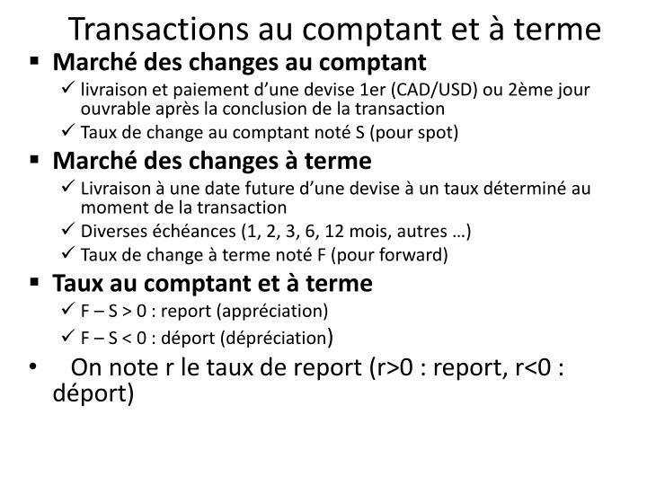 Transactions au comptant et à terme