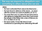 the way we respond to allegations says something to others about who we are1