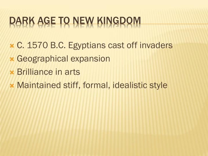 C. 1570 B.C. Egyptians cast off invaders