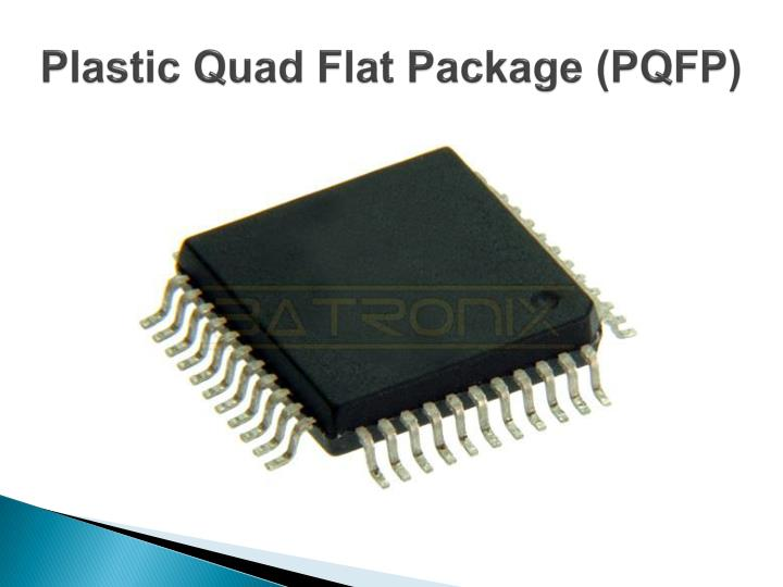 Plastic Quad Flat Package (PQFP)