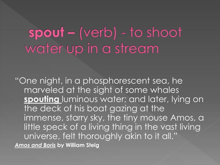 spout –