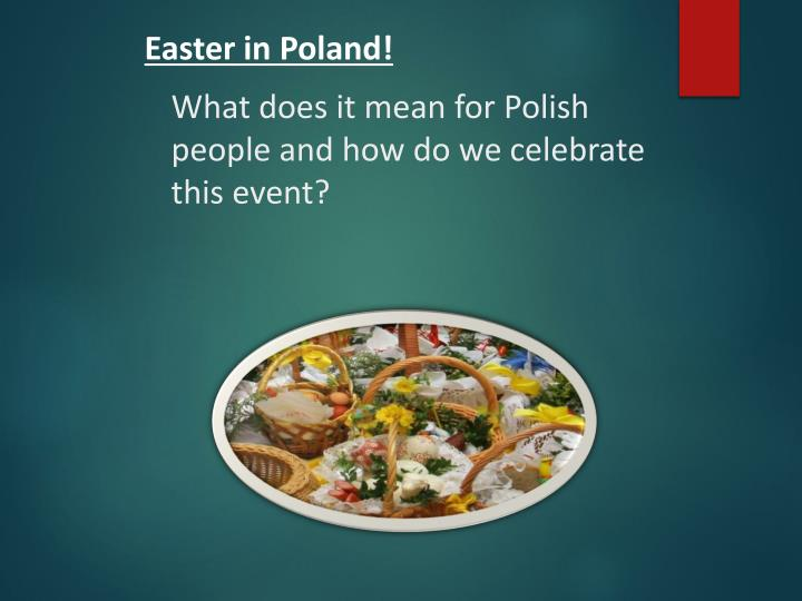 What does it mean for polish people and h ow do we celebrate this event