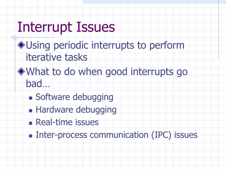 Interrupt Issues