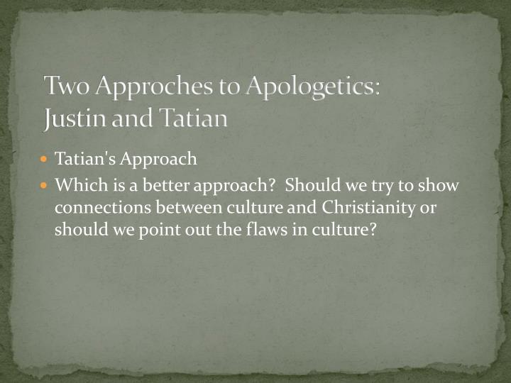 Two Approches to Apologetics: